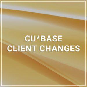 CU*BASE Client Changes