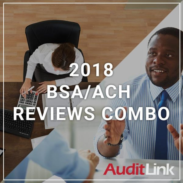 2018 BSA/ACH Reviews Combo - a service by AuditLink
