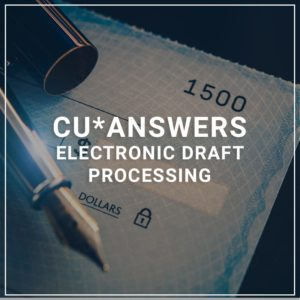 CU*Answers Electronic Draft Processing