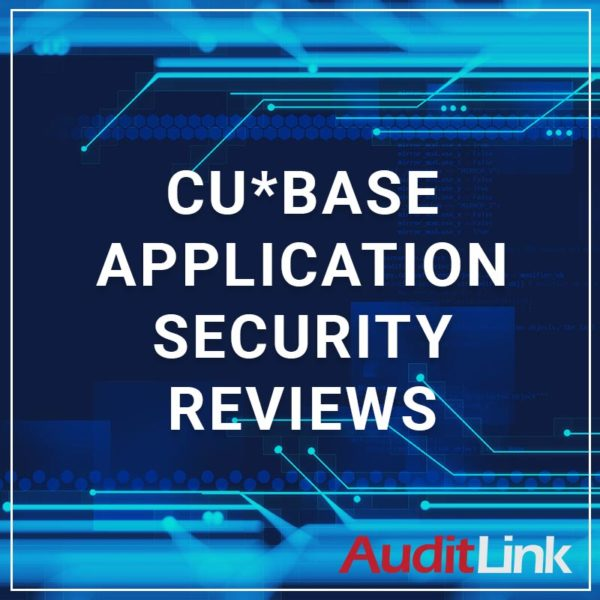 CU*BASE Application Security Reviews - a service by AuditLink