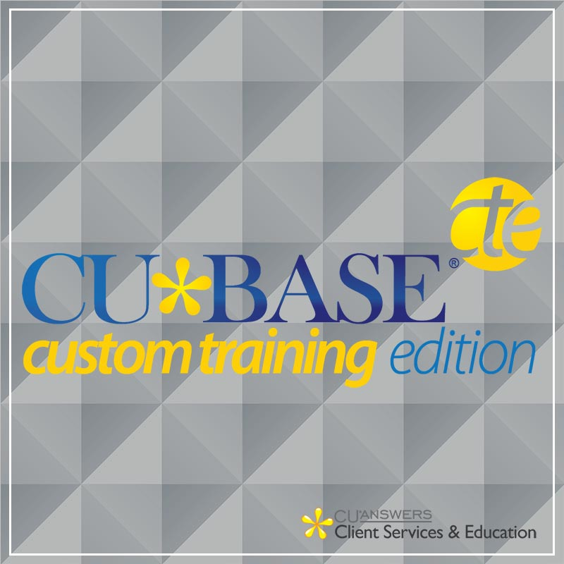CU*BASE Custom Training Edition - a service by Client Services & Education