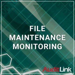 File Maintenance Monitoring - a service by AuditLink