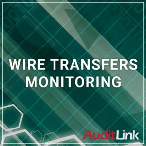Wire Transfers Monitoring - a service by AuditLink