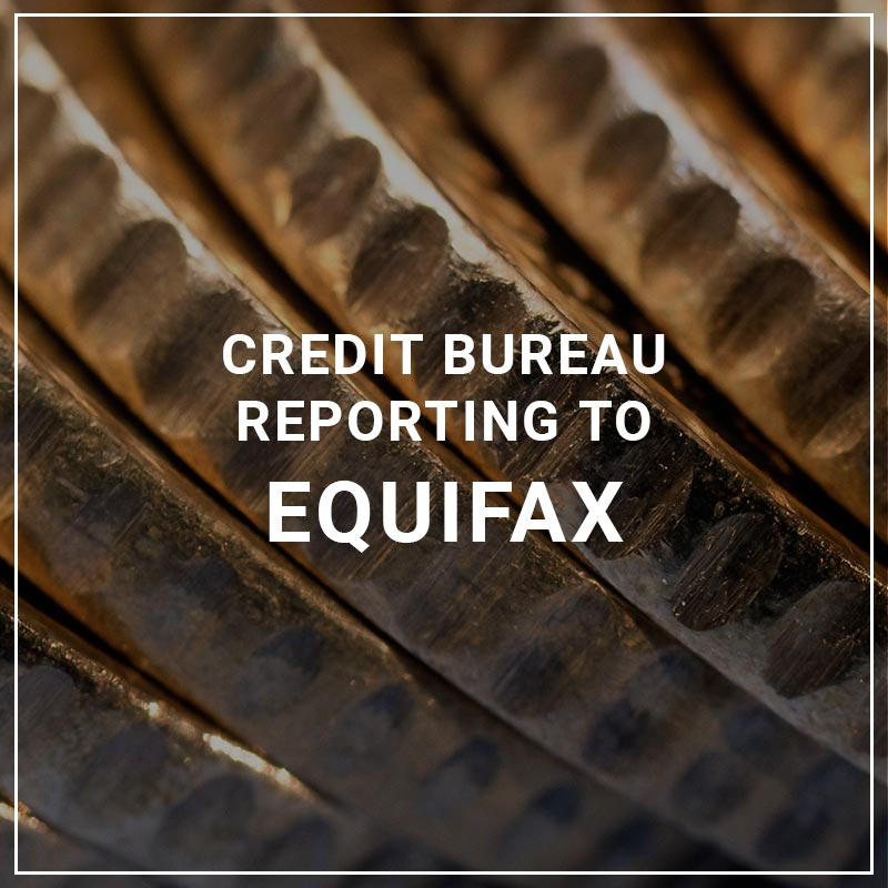 Credit Bureau Reporting to Equifax