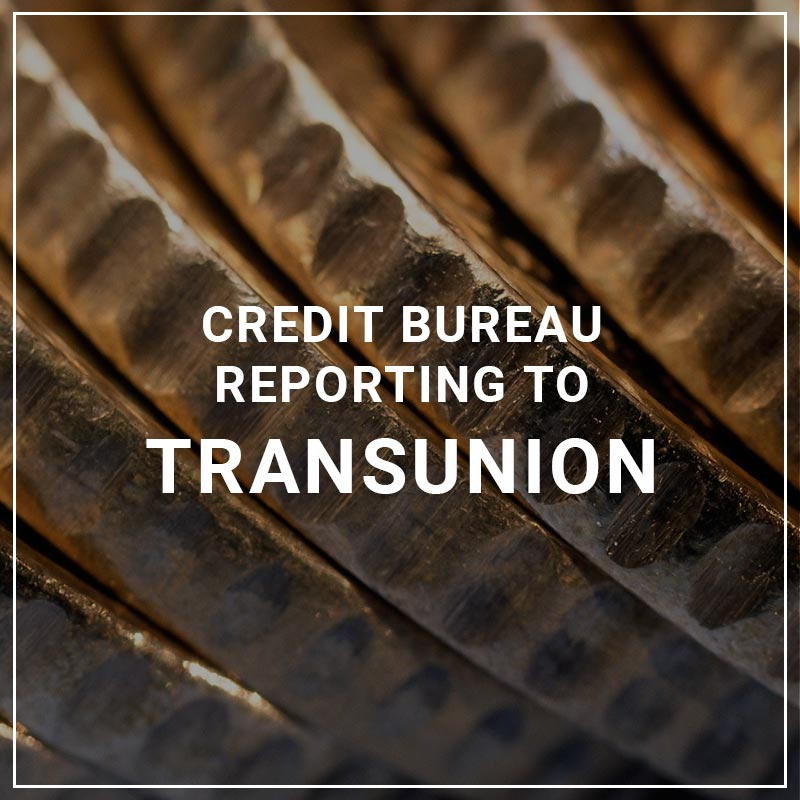 Credit Bureau Reporting to TransUnion
