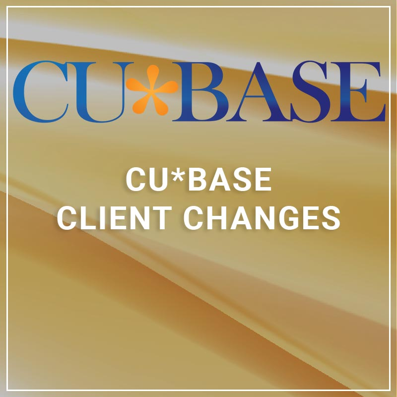 CU*BASE Client Changes