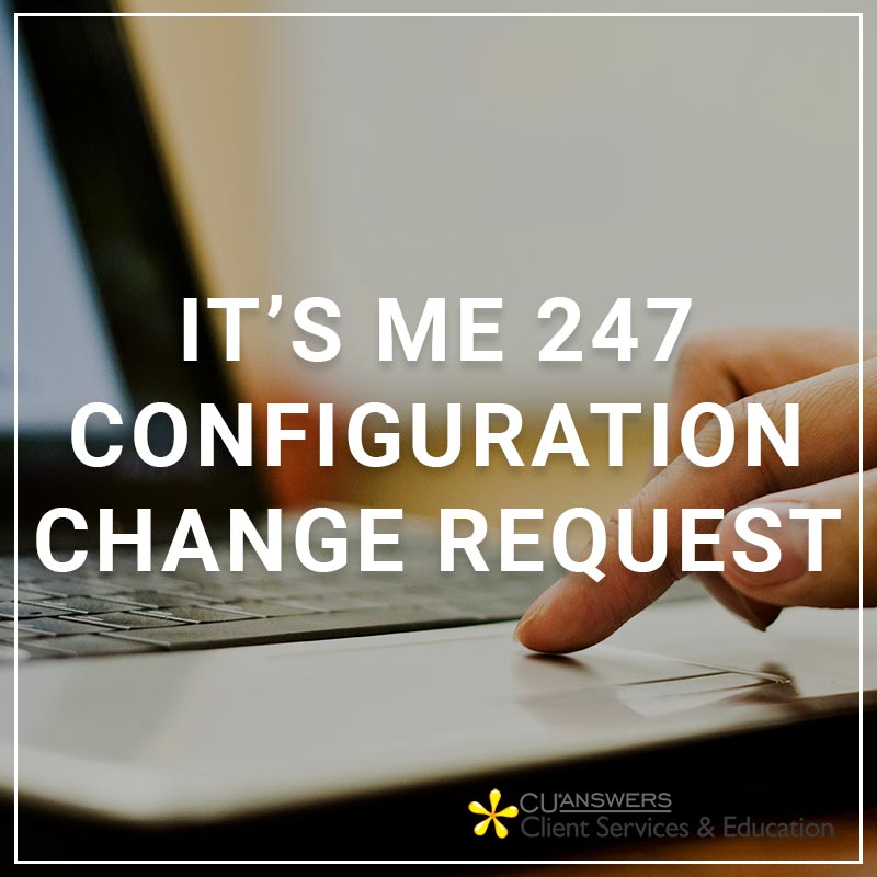 It's Me 247 Configuration Change Request - a service by Client Services & Education