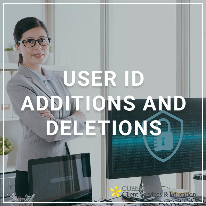 User ID Additions and Deletions - a service by Client Services/Education