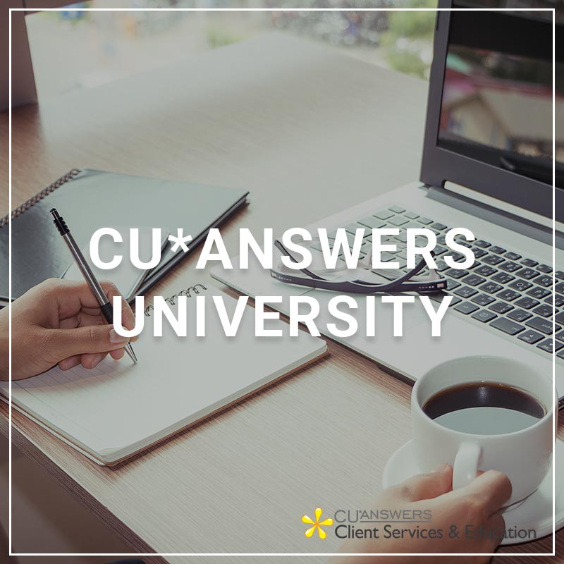 CU*Answers university - a service by Client Services & Education