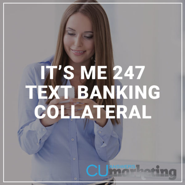 It's Me 247 Text banking Collateral