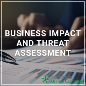 Business Impact and Threat Assessment - a service by Business Continuity