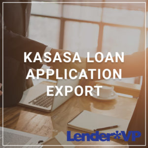 Kasasa Loan Application Export - A service by Lender*VP