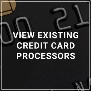 View Existing Credit Card processors