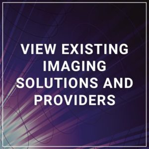 View Existing Imaging Solutions and Providers