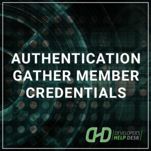 Authentication - Gather Member Credentials
