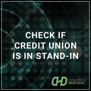 Check if Credit Union is in Stand-In