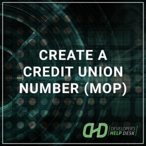 Create a Credit Union Member (MOP)