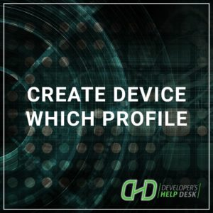 Create Device Which Profile