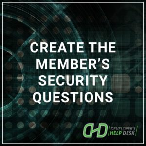 Create the Member's Security Questions
