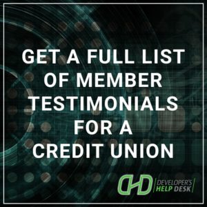 Get a full list of member testimonials for a Credit Union