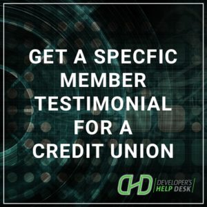 Get a specific member testimonial for a Credit Union