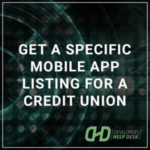 Get a Specific Mobile App Listing for a Credit Union