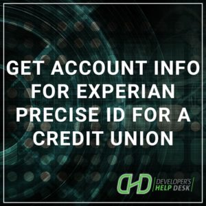 Get Account Info for Experian Precise ID for a Credit Union