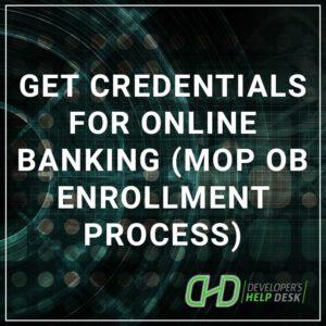Get Credentials for Online Banking MOP OB