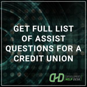 Get full list of assist questions for a Credit Union