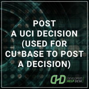 Post a UCI Decision (Used for CU*BASE to Post a Decision)