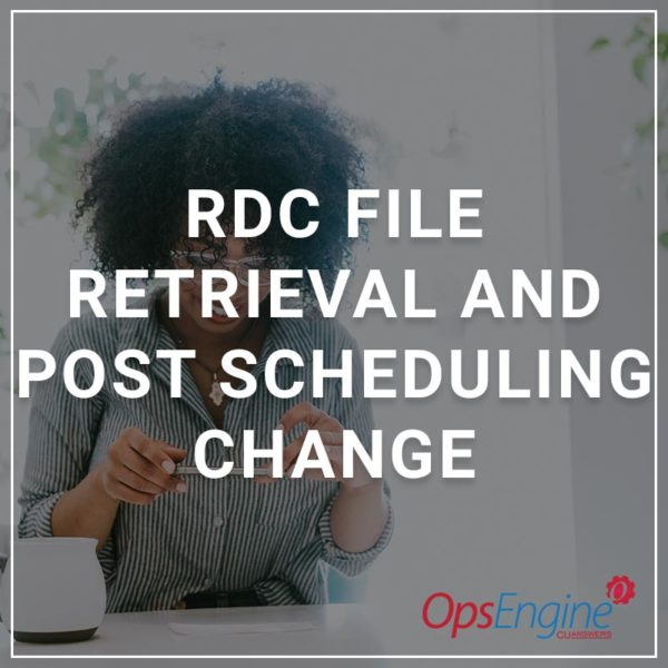 RDC File Retrieval and Post Scheduling Change
