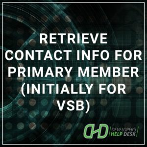 Retrieve Contact Information for Primary Member (Initially for VSB)