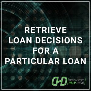 Retrieve loan decisions for a particular loan