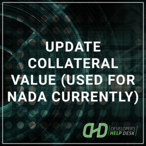 Update Collateral Value (Used for NADA Currently)