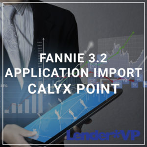 Fannie 3.2 Application Import - Calyx Point