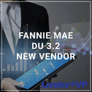 Fannie Mae DU 3.2 - New Vendor