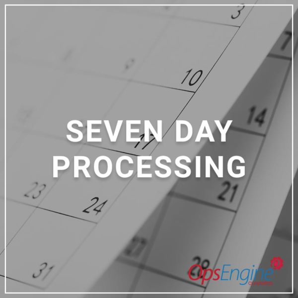 Seven Day Processing