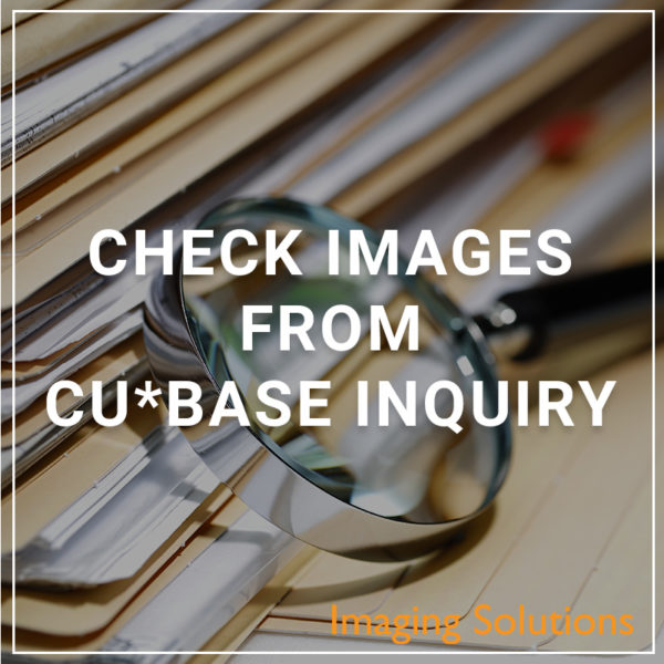 Check Images from CU*BASE Inquiry