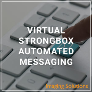 Virtual StrongBox Automated Messaging