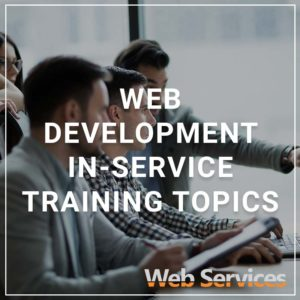 Web Development In-Service Training Topics