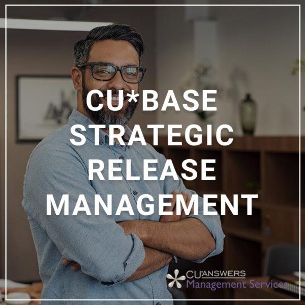 CU*BASE Strategic Release Management