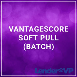 VantageScore Soft Pull (Batch)