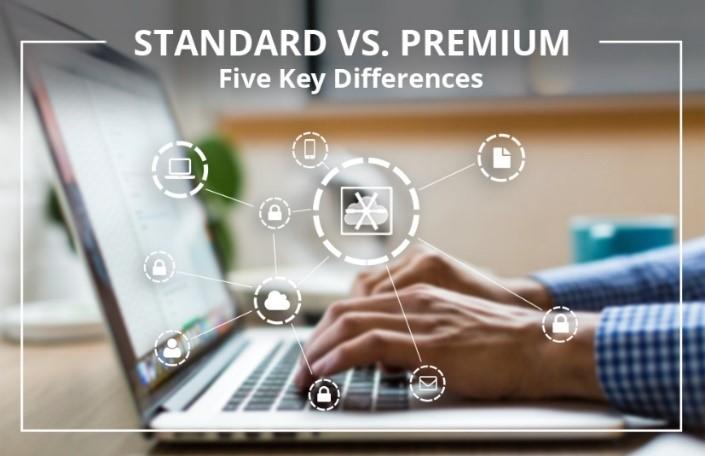 Standard vs Premium - Five Key Differences
