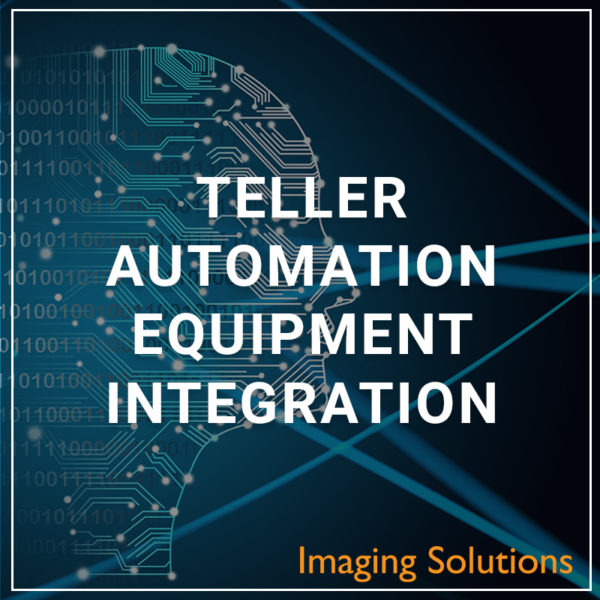 Teller Automation Equipment Integration
