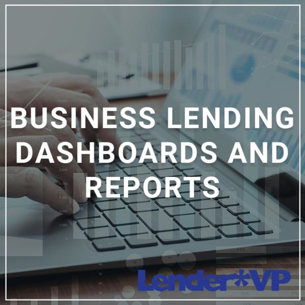 Business Lending Dashboards and Reports