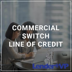 Commercial Switch Line of Credit