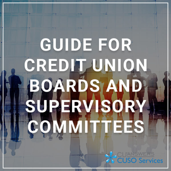 Guide for Credit Union Boards and Supervisory Committees