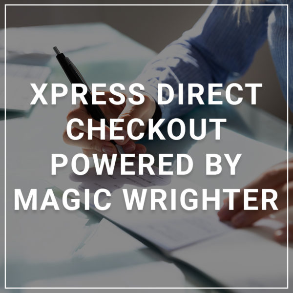 Xpress Direct Checkout Powered by Magic Wrighter