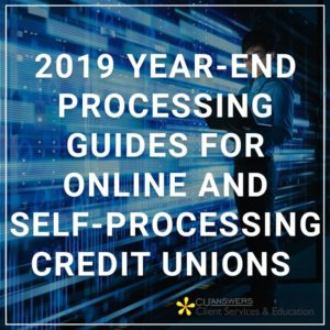 2019 Year-End Processing Guides for Online and Self-Processing Credit Unions