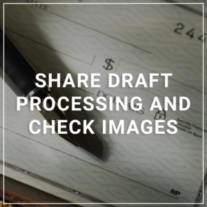Share Draft Processing and Check Images